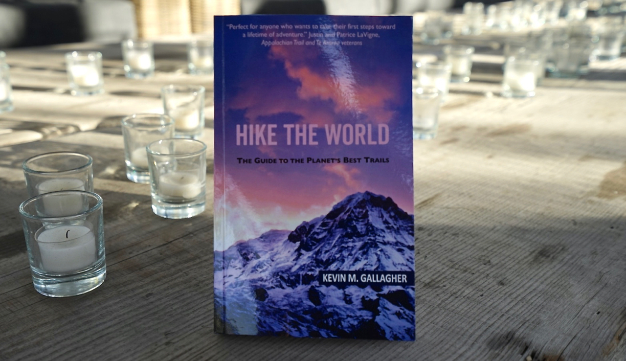 Hike The World: The Guide to the Planet's Best Trails